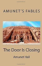 Amunet's Fables: The Door Is Closing: Volume 4
