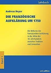 Die französische Aufklärung um 1750: Die Diskurse der Jahrhundertmitte zwischen Innovation und Tradition