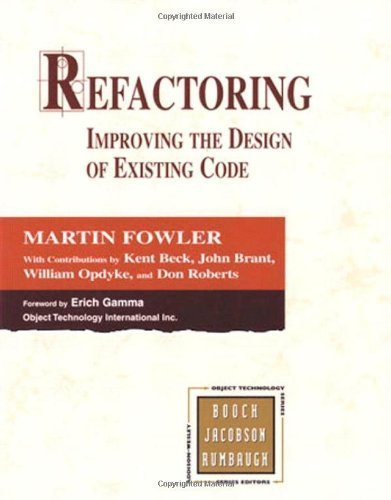 Refactoring: Improving the Design of Existing Code by Fowler, Martin, Beck, Kent, Brant, John, Opdyke, William, Ro (1999) Hardcover