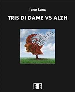 Tris di dame vs Alzh: 17 (I Mainstream) (Italian Edition) by [Lanz, Iano]