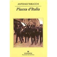 Piazza d'Italia: Fábula popular en tres actos, un epílogo y un apéndice (Panorama de narrativas)