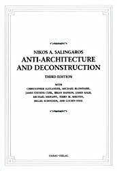Anti-Architecture and Deconstruction by Nikos A Salingaros (2008-05-01)