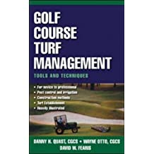 Golf Course Turf Management: Tools and Techniques (Turf and Grounds Keeping) by Danny H Quast (1-Nov-2003) Hardcover