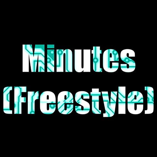 Minutes (Freestyle) [Explicit]