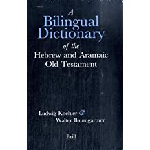 A Bilingual Dictionary of the Hebrew and Aramaic Old Testament: English and German