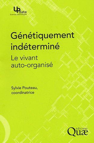 Génétiquement indéterminé: Le vivant auto-organisé
