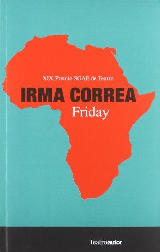 Friday (Teatro (autor)) por Irma Correa