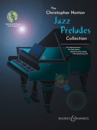 the-christopher-norton-jazz-preludes-collection-14-original-pieces-klavier-ausgabe-mit-cd