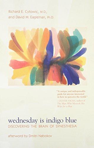 Wednesday Is Indigo Blue: Discovering the Brain of Synesthesia por Richard E. Cytowic