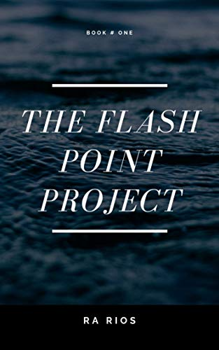 The Flash Point Project (Book 1) (English Edition) eBook: Rios ...