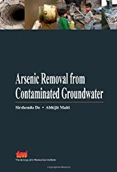 Arsenic Removal from Contaminated Groundwater by Sirshendu De (2011-10-22)