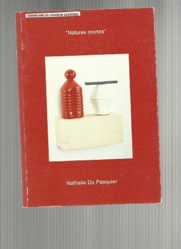 Natures mortes, Nathalie Du Pasquier par Gérard-Georges Lemaire