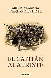 El capitán Alatriste (Las aventuras del capitán Alatriste I) (BEST SELLER)