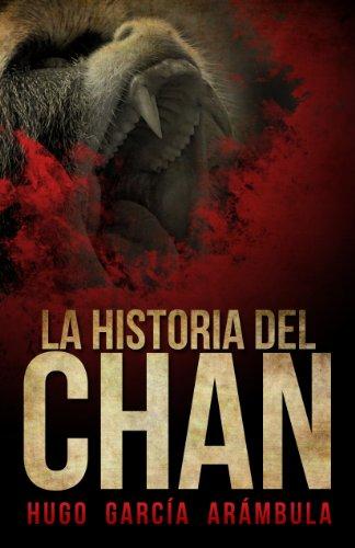 La Historia del Chan por Hugo García Arámbula