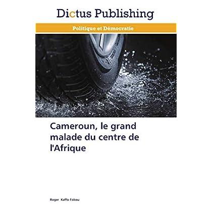 Cameroun, le grand malade du centre de l'Afrique
