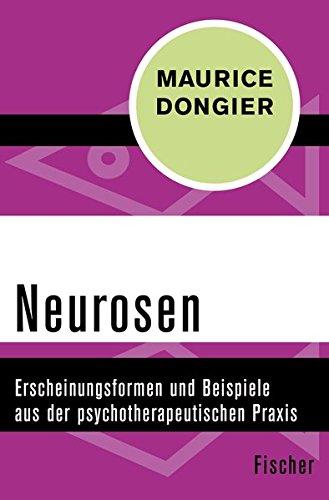Neurosen: Erscheinungsformen und Beispiele aus der psychotherapeutischen Praxis