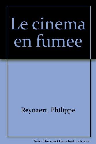 Le cinéma en fumée par Philippe Reynaert, Philippe Elhem