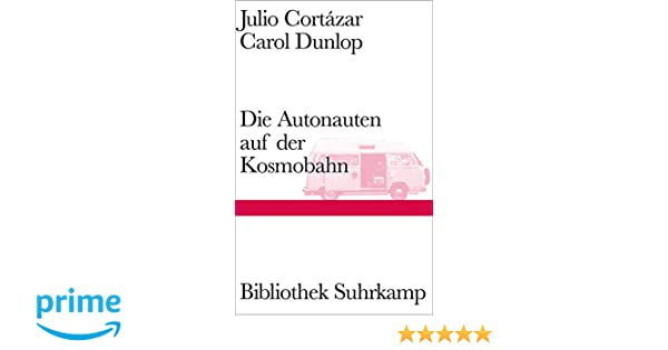 Die Autonauten auf der Kosmobahn: Eine zeitlose Reise Paris ...