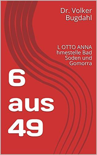 6 aus 49: L OTTO ANNA hmestelle Bad Soden und Gomorra (German ...