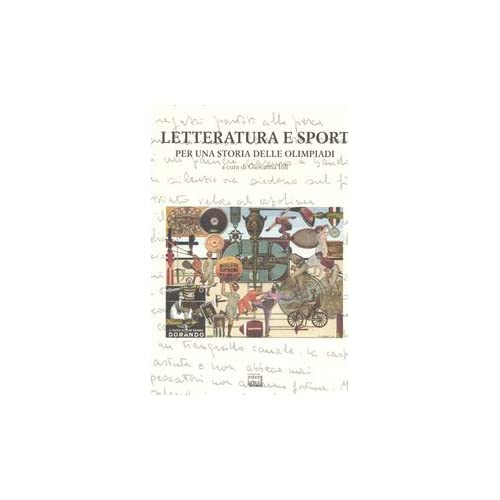 Letteratura E Sport Per Una Storia Delle Olimpiadi