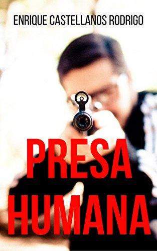 Presa Humana: Una Novela  Negra Policíaca de Suspense e Intriga