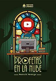 Profetas en la nube par Pedro D. Verdugo