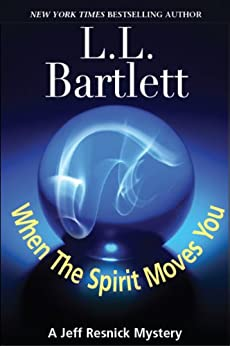 When The Spirit Moves You: A Jeff Resnick Mysteries Companion Story (Jeff Resnick's Personal Files Book 1) (A Jeff Resnick Mystery) (English Edition) par [Bartlett, L.L.]
