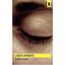 Liber Amoris [ LIBER AMORIS ] by Hazlitt, W (Author ) on Mar-01-2007 Paperback