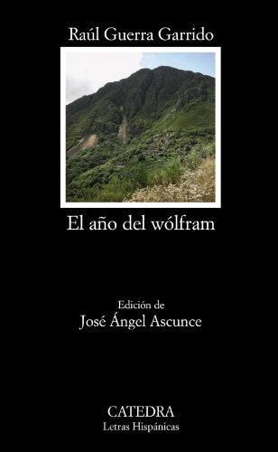 El Año Del Wolfram por Guerra Garrido, Raúl