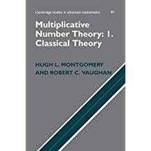 Multiplicative Number Theory I: Classical Theory (Cambridge Studies in Advanced Mathematics Book 97) (English Edition)