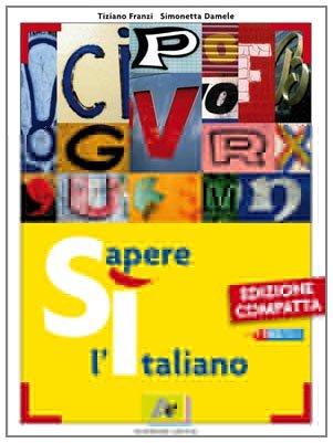 Sì sapere l'italiano. Ediz. compatta. Per le Scuole superiori