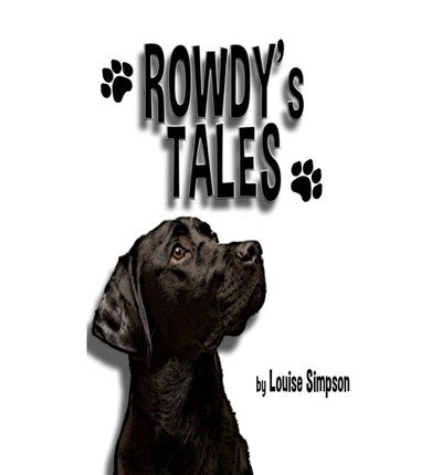 By Simpson, Louise [ [ Rowdy's Tales ] ] Aug-2013[ Paperback ]