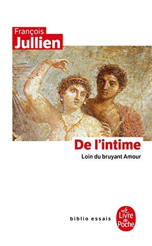 De l'intime (Biblio essais) por François Jullien