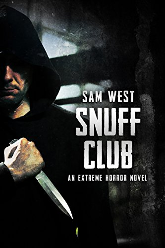 Snuff Club: An Extreme Horror Novel