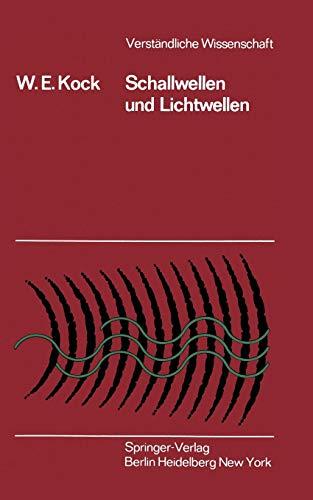 Schallwellen und Lichtwellen: Die Grundlagen der Wellenbewegung (Verständliche Wissenschaft, Band 109)