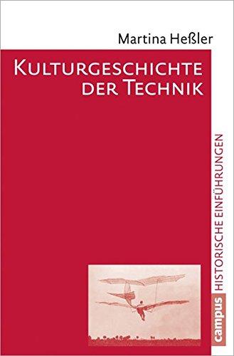 Kulturgeschichte der Technik (Historische Einführungen)