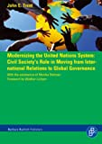 Modernizing the United Nations System: Civil Society's Role in Moving from International Relations to Global Governance