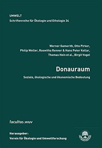Donauraum. Soziale, ökologische und ökonomische Bedeutung (Schriftenreihe für Ökologie und Ethologie)
