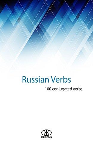 Russian verbs: 100 conjugated verbs (100 verbs Book 9) (English Edition)