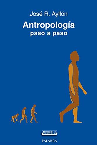 Antropología paso a paso (Mundo y cristianismo) por José Ramón Ayllón