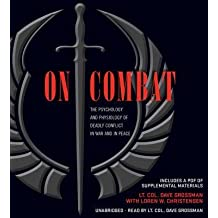[(On Combat: The Psychology and Physiology of Deadly Conflict in War and in Peace)] [Author: Lt Col Dave Grossman] published on (November, 2013)