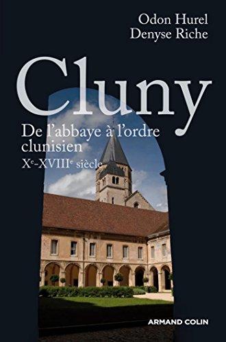 Cluny : De l'abbaye à l'ordre clunisien : Xe-XVIIIe siècle (Hors Collection)