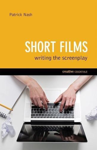 Short Films: Writing The Screenplay: Writing the Screenplay (Creative Essentials)