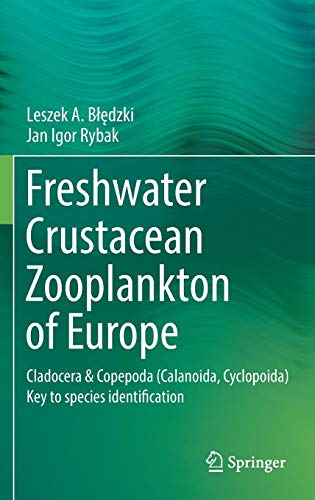 Freshwater Crustacean Zooplankton of Europe: Cladocera & Copepoda (Calanoida, Cyclopoida) Key to species identification, with notes on ecology, distribution, methods and introduction to data analysis