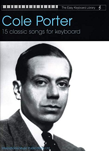 Cole Porter -- 15 Classic Songs for Keyboard (the Easy Keyboard Library): Electronic Keyboard (Cole Porter-piano-musik)