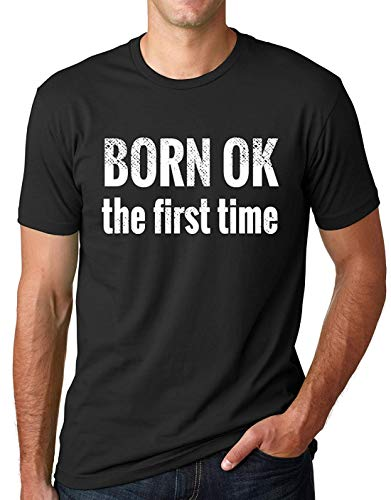 Born Ok The First Time Funny Atheist T Shirt Atheism Humor
