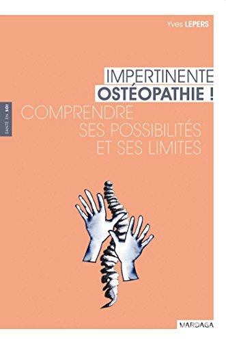 Impertinente ostéopathie ! Comprendre ses possibilités et ses limites