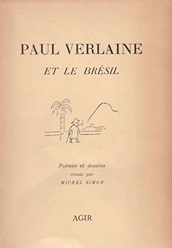 Paul Verlaine et le Brésil. Poèmes et dessins réunis par Michel Simon.
