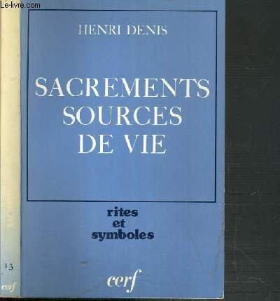 Sacrements, sources de vie: études de theologie sacramentaire