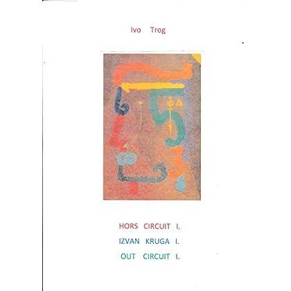 Hors  circuit: Out circuit.....Izvan  kruga.....